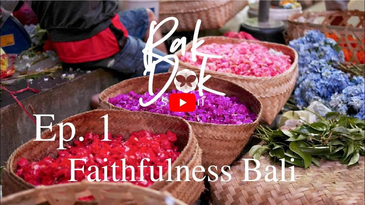 RakDok EP.1 | Faithfulness Bali - รักดอก